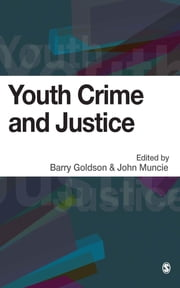 Youth Crime and Justice ebook by Barry Goldson,John Muncie