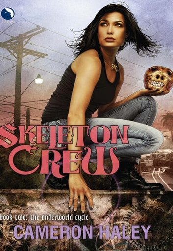 Skeleton Crew (Luna) ebook by Cameron Haley