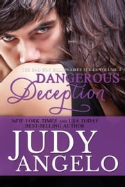 Dangerous Deception - The BAD BOY BILLIONAIRES Series, #4 ebook by JUDY ANGELO