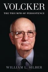 Volcker - The Triumph of Persistence ebook by William L. Silber
