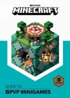 Minecraft: Guide to PVP Minigames ebook by Mojang Ab, The Official Minecraft Team