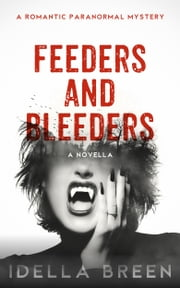 Feeders and Bleeders ebook by Idella Breen
