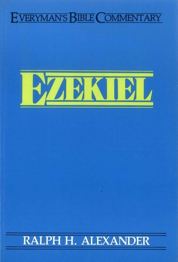 Ezekiel- Everyman's Bible Commentary ebook by Ralph Alexander