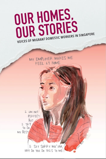 Our Homes, Our Stories - Voices of migrant domestic workers in Singapore ebook by Karien van Ditzhuijzen
