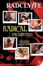 Radical Encounters ebook by Radclyffe
