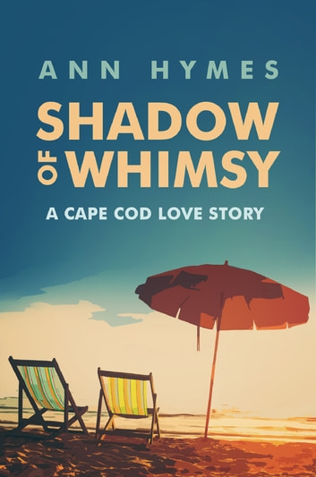 Shadow of Whimsy - A Cape Cod Love Story ebook by Ann Hymes