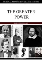 The Greater Power ebook by Harold Bindloss