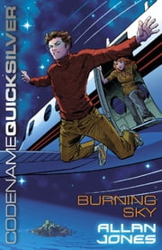 Codename Quicksilver: Burning Sky - Book 3 ebook by Allan Frewin Jones