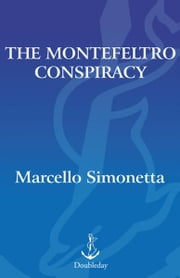 The Montefeltro Conspiracy - A Renaissance Mystery Decoded ebook by Marcello Simonetta