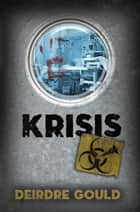 Krisis ebook by Deirdre Gould