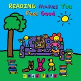 Reading Makes You Feel Good ebook by Todd Parr