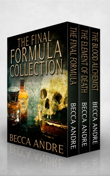 The Final Formula Collection (Books 1, 1.5, and 2) ebook by Becca Andre