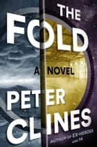 The Fold - A Novel ebook by Peter Clines