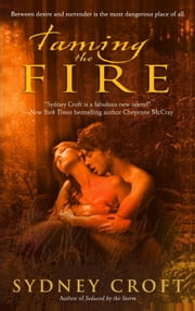 Taming the Fire ebook by Sydney Croft