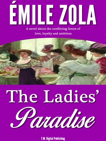 The Ladies' Paradise: A Realistic Novel ebook by Émile Zola