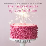 The Ingredients of You and Me audiobook by Nina Bocci