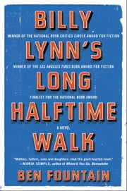 Billy Lynn's Long Halftime Walk: A Novel - A Novel ebook by Ben Fountain