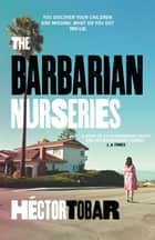 The Barbarian Nurseries ebook by Héctor Tobar
