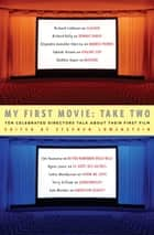 My First Movie: Take Two ebook by Stephen Lowenstein