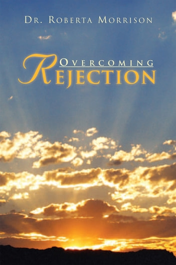 Overcoming Rejection ebook by Dr. Roberta Morrison