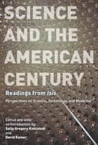 Science and the American Century ebook by Sally Gregory Kohlstedt,David Kaiser