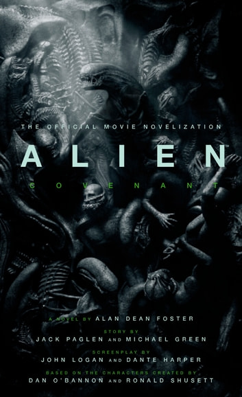Alien: Covenant - The Official Movie Novelization ebook by Alan Dean Foster