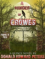 A Murder of Crowes - Volume 1 - Family Ties ebook by Donald Edward Peters