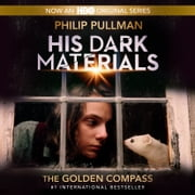 His Dark Materials: The Golden Compass (Book 1) audiobook by Philip Pullman