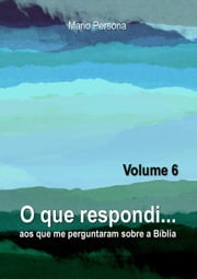 O Que Respondi... (Volume 6) ebook by Kobo.Web.Store.Products.Fields.ContributorFieldViewModel