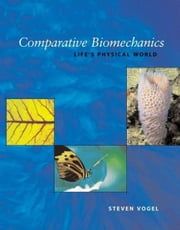 Comparative Biomechanics - Life's Physical World ebook by Steven Vogel