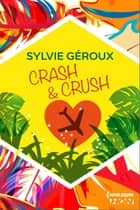 Crash et crush ebook by Sylvie Géroux
