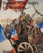Discover Victor Hugo's Les Misérables ebook by Angela Youngman