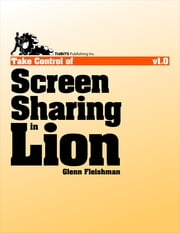 Take Control of Screen Sharing in Lion ebook by Glenn Fleishman