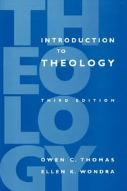 Introduction to Theology, 3rd Edition ebook by Ellen K. Wondra