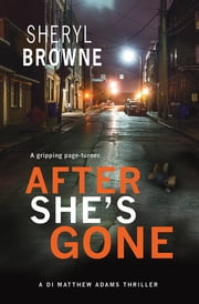 After She's Gone ebook by Sheryl Browne