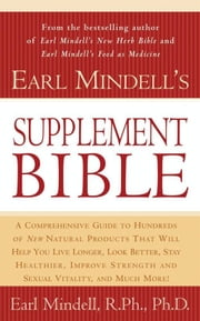 Earl Mindell's Supplement Bible ebook by Carol Colman,Ph.D. Earl Mindell, Ph.D.