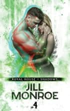 Royal House of Shadows: Part 4 of 12 ebook by Jill Monroe