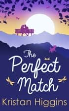 The Perfect Match (The Blue Heron Series, Book 2) ebook by Kristan Higgins