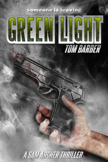 Green Light (Sam Archer 7) ebook by Tom Barber