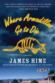 Where Armadillos Go to Die ebook by James Hime