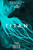 Titan ebook by Stephen Baxter