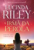 A irmã da pérola ebook by Lucinda Riley