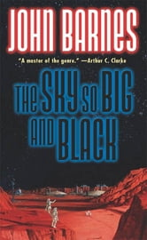 The Sky So Big and Black ebook by John Barnes