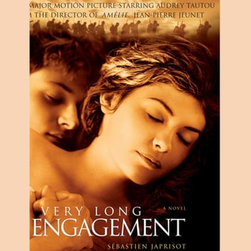 A Very Long Engagement - A Novel audiobook by Sébastien Japrisot