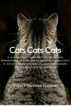 Cats Cats Cats - 8 Cat Tales For The Feline Lovers In All Of Us eBook by Kristine Kathryn Rusch, Thea Hutcheson, J.A. Marlow,...