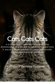 Cats Cats Cats - 8 Cat Tales For The Feline Lovers In All Of Us ekitaplar by Kristine Kathryn Rusch, Thea Hutcheson, J.A. Marlow,...