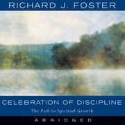 Celebration of Discipline audiobook by Richard J. Foster