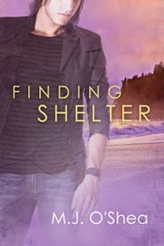 Finding Shelter ebook by M.J. O'Shea