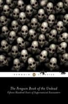 The Penguin Book of the Undead ebook by Scott G. Bruce