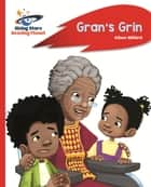 Reading Planet - Gran's Grin - Red A: Rocket Phonics ebook by Alison Milford